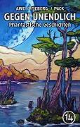 Cover-Bild zu Awe, Michael J.: GEGEN UNENDLICH. Phantastische Geschichten - Nr. 14 (eBook)