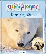 Cover-Bild zu Meine große Tierbibliothek: Der Eisbär von Poschadel, Dr. Jens