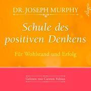 Cover-Bild zu Schule des positiven Denkens - Für Wohlstand und Erfolg