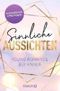 Cover-Bild zu Sinnliche Aussichten: Young Romance bei Knaur (eBook) von Lucas, Lilly