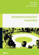 Cover-Bild zu Kompetenzorientiert beurteilen von Lötscher, Hanni