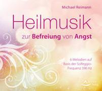 Cover-Bild zu Heilmusik zur Befreiung von Angst von Reimann, Michael