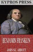 Cover-Bild zu Benjamin Franklin (eBook) von S. C. Abbott, John