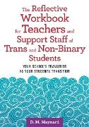Cover-Bild zu The Reflective Workbook for Teachers and Support Staff of Trans and Non-Binary Students (eBook) von Maynard, D. M.