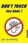 Cover-Bild zu Don't touch this book! (eBook) von Helsing, Jan van
