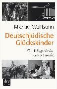 Cover-Bild zu Deutschjüdische Glückskinder (eBook) von Wolffsohn, Michael