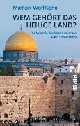 Cover-Bild zu Wem gehört das Heilige Land? von Wolffsohn, Michael