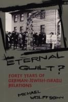 Cover-Bild zu Eternal Guilt? von Wolffsohn, Michael (Professor of Contemporary History, University of the German Bundeswehr in Munich)