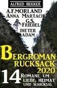 Cover-Bild zu Der große Bergroman-Rucksack 2020: 14 Romane um Liebe, Heimat und Schicksal (eBook) von Bekker, Alfred