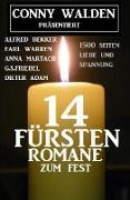 Cover-Bild zu Conny Walden präsentiert: 14 Fürstenromane zum Fest: 1400 Seiten Liebe und Spannung (eBook) von Walden, Conny