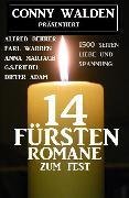 Cover-Bild zu Conny Walden präsentiert: 14 Fürstenromane zum Fest: 1400 Seiten Liebe und Spannung (eBook) von Bekker, Alfred