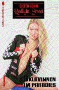 Cover-Bild zu Redlight Street #6: Sklavinnen im Paradies (eBook) von Adam, Dieter