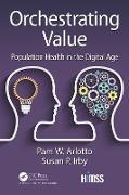 Cover-Bild zu Orchestrating Value (eBook) von Arlotto, Pam