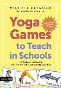 Cover-Bild zu Yoga Games to Teach in Schools (eBook) von Chissick, Michael