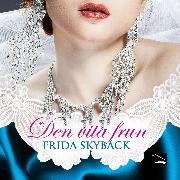 Cover-Bild zu Den vita frun (Audio Download) von Skybäck, Frida
