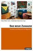 Cover-Bild zu Das neue Zuhause von Hahn, Hans Peter (Hrsg.)
