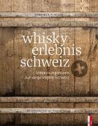 Cover-Bild zu whisky erlebnis schweiz von Flütsch, Domenica