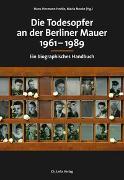 Cover-Bild zu Die Todesopfer an der Berliner Mauer 1961-1989 von Hertle, Hans-Hermann (Hrsg.)