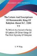 Cover-Bild zu The Letters And Inscriptions Of Hammurabi, King Of Babylon About B.C. 2200 V3 von King, L. W. (Hrsg.)