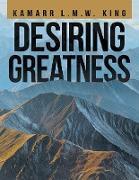 Cover-Bild zu Desiring Greatness (eBook) von King, KaMarr L. M. W.