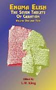 Cover-Bild zu Enuma Elish: The Seven Tablets of Creation Volumes 1 and 2 Bound Together von King, L. W. (Hrsg.)