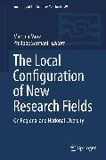 Cover-Bild zu The Local Configuration of New Research Fields (eBook) von Merz, Martina (Hrsg.)