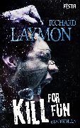 Cover-Bild zu Kill for Fun (eBook) von Laymon, Richard