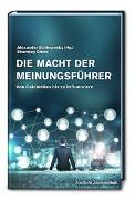 Cover-Bild zu Die Macht der Meinungsführer von Schimansky, Alexander (Hrsg.)