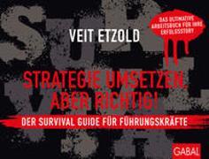Cover-Bild zu Strategie umsetzen, aber richtig! Der Survival Guide für Führungskräfte von Etzold, Veit