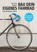 Cover-Bild zu Bau dein eigenes Fahrrad von Rindorf, Christian