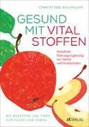 Cover-Bild zu Gesund mit Vitalstoffen von Baumann, Christine