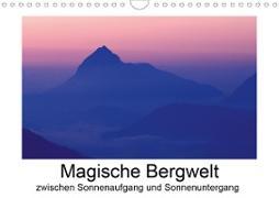 Cover-Bild zu Magische Bergwelt, zwischen Sonnenaufgang und Sonnenuntergang (Wandkalender 2021 DIN A4 quer) von Aigner, Matthias