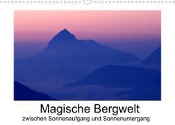 Cover-Bild zu Magische Bergwelt, zwischen Sonnenaufgang und Sonnenuntergang (Wandkalender 2022 DIN A3 quer) von Aigner, Matthias