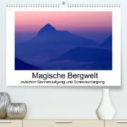 Cover-Bild zu Magische Bergwelt, zwischen Sonnenaufgang und Sonnenuntergang (Premium, hochwertiger DIN A2 Wandkalender 2022, Kunstdruck in Hochglanz) von Aigner, Matthias
