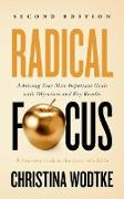 Cover-Bild zu Radical Focus: Achieving Your Most Important Goals with Objectives and Key Results - [SECOND EDITION] (eBook) von Wodtke, Christina