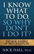 Cover-Bild zu I Know What to Do So Why Don't I Do It? - Second Edition (eBook) von Hall, Nick