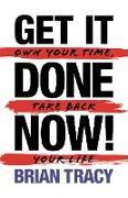 Cover-Bild zu Get It Done Now! - Second Edition (eBook) von Tracy, Brian