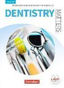 Cover-Bild zu Dentistry Matters, Englisch für zahnmedizinische Fachangestellte, Second Edition, A2/B1, Schülerbuch von Thönicke, Manfred