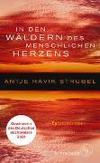 Cover-Bild zu In den Wäldern des menschlichen Herzens von Strubel, Antje Rávik