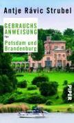 Cover-Bild zu Gebrauchsanweisung für Potsdam und Brandenburg von Strubel, Antje Rávik