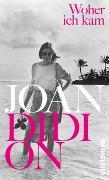 Cover-Bild zu Woher ich kam von Didion, Joan