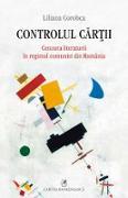 Cover-Bild zu Controlul car¿ii : cenzura literaturii în regimul comunist din România (eBook) von Corobca, Liliana