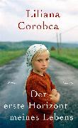 Cover-Bild zu Der erste Horizont meines Lebens von Corobca, Liliana