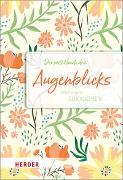 Cover-Bild zu Der zarte Hauch des Augenblicks von Neundorfer, German (Hrsg.)
