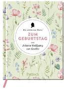 Cover-Bild zu Die schönsten Worte zum Geburtstag von Johann Wolfgang von Goethe von Neundorfer, German (Hrsg.)