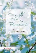 Cover-Bild zu Die Luft ist blau, die Blumen blühn von Neundorfer, German (Hrsg.)