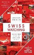 Cover-Bild zu Swiss Watching von Bewes, Diccon