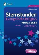 Cover-Bild zu Sternstunden Evangelische Religion - Klasse 1-2 von Moers, Edelgard