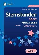 Cover-Bild zu Sternstunden Sport - Klasse 1 und 2 von Segmüller-Schwaiger, Silvia