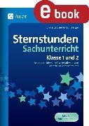 Cover-Bild zu Sternstunden Sachunterricht - Klasse 1 und 2 (eBook) von Segmüller-Schwaiger, Silvia